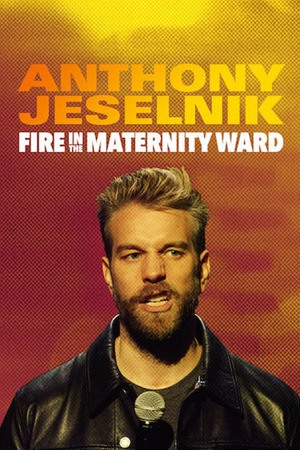 Poster: Anthony Jeselnik: Fire in the Maternity Ward
