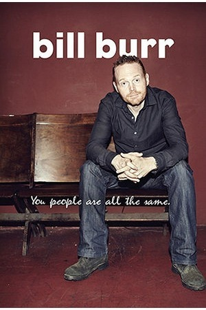 Poster: Bill Burr: You People Are All The Same