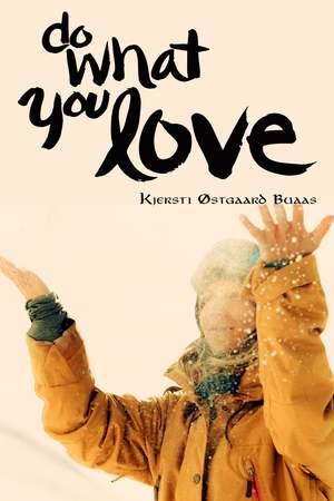 Poster: Do What You Love Kjersti Buaas Story