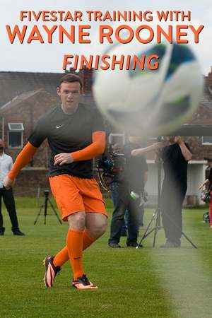 Poster: Fivestar Training with Wayne Rooney: Finishing