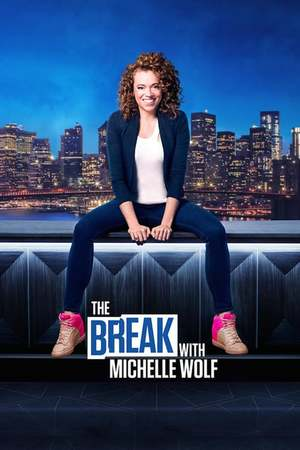Poster: The Break with Michelle Wolf