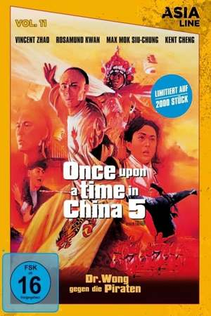 Poster: Once Upon a Time in China 5 - Dr. Wong gegen die Piraten