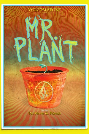 Poster: Volcom Stone Presents: Mr. Plant