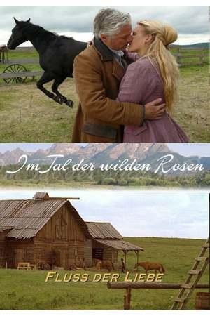 Poster: Im Tal der wilden Rosen: Fluss der Liebe