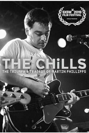 Poster: The Chills: The Triumph and Tragedy of Martin Phillipps
