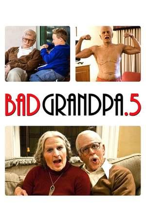 Poster: Jackass Presents: Bad Grandpa .5