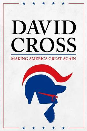 Poster: David Cross: Making America Great Again