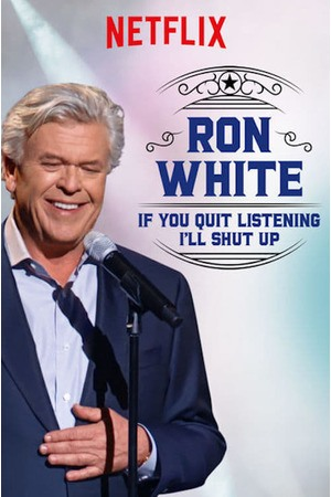 Poster: Ron White: If You Quit Listening, I'll Shut Up