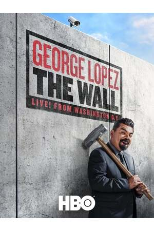Poster: George Lopez: The Wall