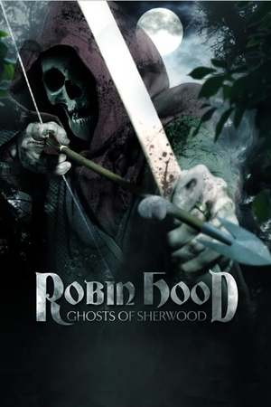 Poster: Robin Hood: Ghosts of Sherwood
