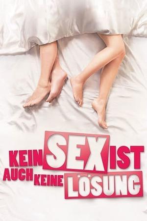 Poster: Kein Sex ist auch keine Lösung
