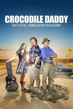 Poster: Crocodile Daddy - Ein total verrückter Roadtrip