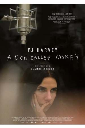 Poster: PJ Harvey: A Dog Called Money