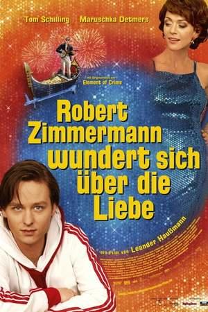 Poster: Robert Zimmermann wundert sich über die Liebe