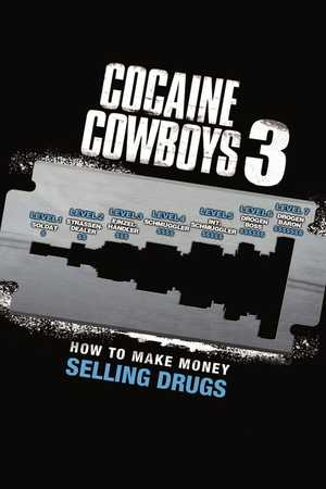 Poster: Cocaine Cowboys 3: How to Make Money Selling Drugs
