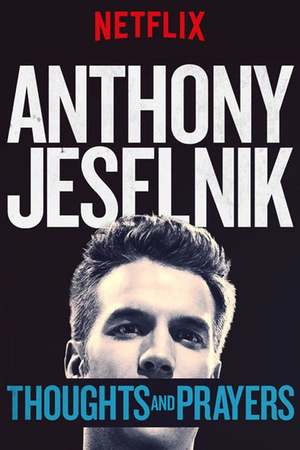 Poster: Anthony Jeselnik: Thoughts and Prayers