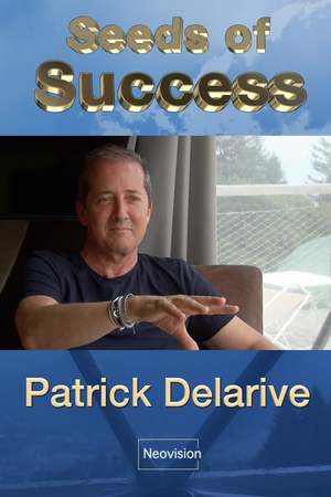 Poster: Seeds of Success - Patrick Delarive