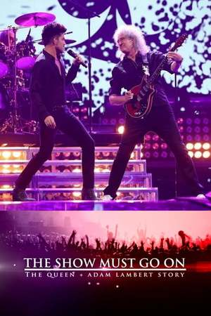 Poster: The Show Must Go On: The Queen + Adam Lambert Story