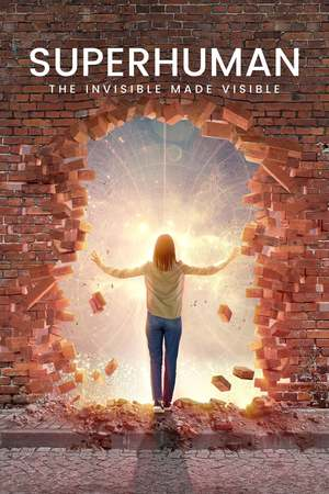 Poster: Superhuman: The Invisible Made Visible