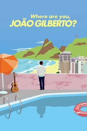 Poster: Wo bist du, João Gilberto?