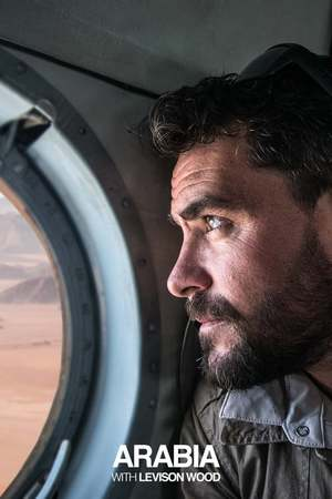 Poster: Arabia With Levison Wood