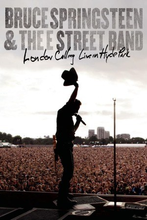 Poster: Bruce Springsteen & the E Street Band – London Calling Live in Hyde Park
