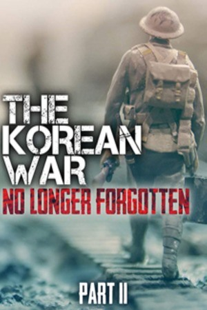 Poster: The Korean War: No Longer Forgotten Part II