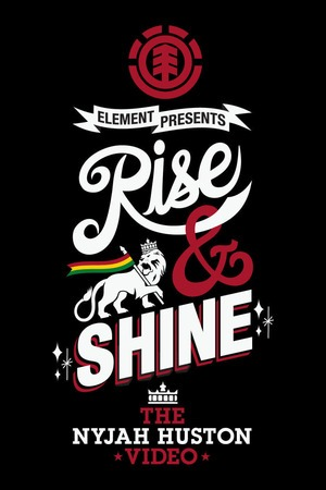Poster: Rise & Shine - The Nyjah Huston Video