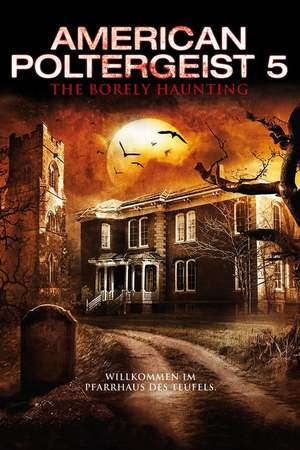 Poster: American Poltergeist 5: The Borely Haunting