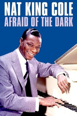 Poster: Nat King Cole: Afraid of the Dark