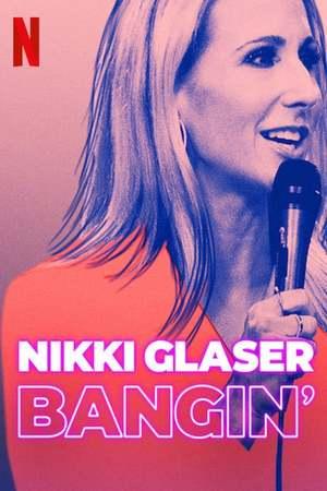 Poster: Nikki Glaser: Bangin'