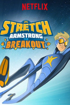 Poster: Stretch Armstrong: The Breakout