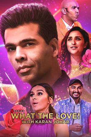 Poster: What the Love! with Karan Johar