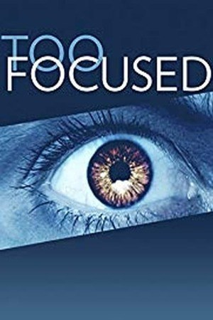 Poster: Too Focused