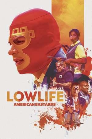Poster: Lowlife – American Bastards
