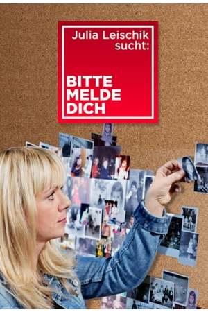 Poster: Julia Leischik sucht: Bitte melde dich