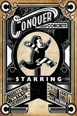 Poster: Conquer the Concrete