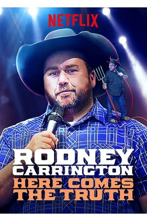 Poster: Rodney Carrington: Here Comes The Truth