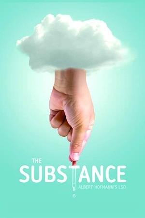 Poster: The Substance: Albert Hofmann's LSD