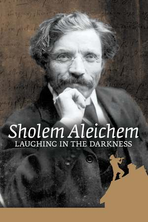 Poster: Sholem Aleichem: Laughing In The Darkness