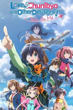 Poster: Love, Chunibyo & Other Delusions! Take on Me