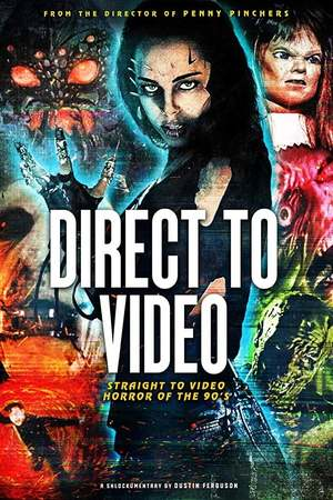 Poster: Direct to Video: Straight to Video Horror of the 90s