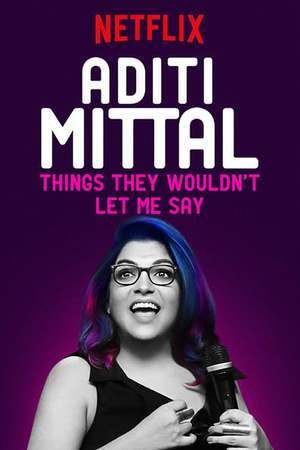 Poster: Aditi Mittal: Things They Wouldn't Let Me Say