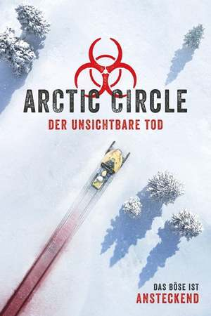 Poster: Arctic Circle - Der unsichtbare Tod