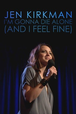 Poster: Jen Kirkman: I'm Gonna Die Alone (And I Feel Fine)