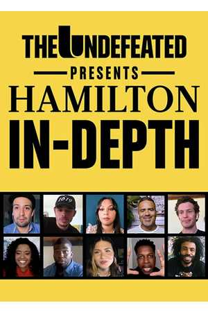Poster: The Undefeated Presents: Hamilton In-Depth