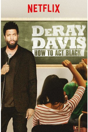 Poster: DeRay Davis: How to Act Black
