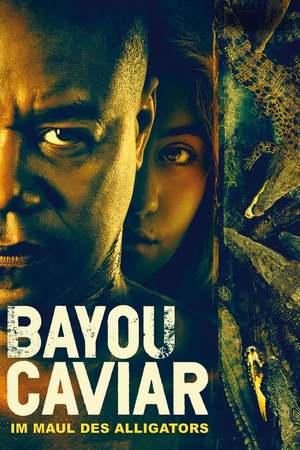 Poster: Bayou Caviar: Im Maul des Alligators