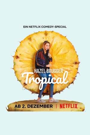 Poster: Hazel Brugger: Tropical