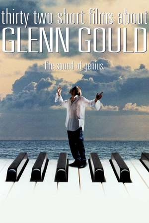 Poster: Thirty Two Short Films About Glenn Gould